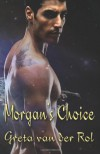 Morgan's Choice - Greta van der Rol