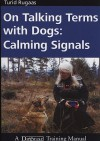 On Talking Terms with Dogs: Calming Signals - Turid Rugaas