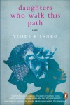 Daughters Who Walk This Path - Yejide Kilanko