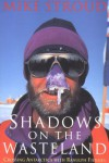 Shadows on the Wasteland: Crossing Antarctica with Ranulph Fiennes - Mike Stroud