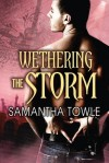 Wethering The Storm (The Storm, #2) - Samantha Towle