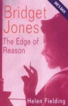 Bridget Jones: The Edge Of Reason (Bridget Jones #2) - Helen Fielding