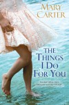 The Things I Do For You - Mary Carter