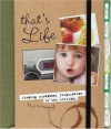 That's Life: Finding Scrapbook Inspiration in the Everyday - Nic Howard