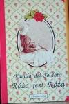 Róża jest Różą - Kamila del Soldato