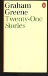 Twenty-One Stories - Graham Greene