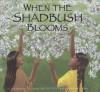 When the Shadbush Blooms - Carla Messinger, Susan    Katz, David Kanietakeron Fadden