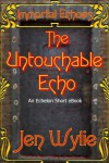 The Untouchable Echo - Jen Wylie