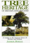 Tree Heritage of Britain & Ireland - Andrew Morton