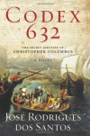 Codex 632: The Secret Identity of Christopher Columbus: A Novel - José Rodrigues dos Santos
