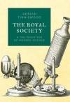 The Royal Society & the Invention of Modern Science - Adrian Tinniswood