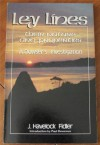 Ley Lines: Their Nature and Properties : A Dowser's Investigation