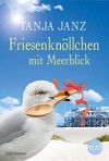 Friesenknöllchen mit Meerblick (Kindle Single) - Tanja Janz