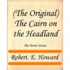 (The Original) The Cairn on the Headland (The Horror Stories) - Robert. E. Howard