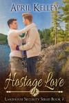 Hostage Love - April Kelley