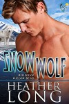 Snow Wolf: Wolves of Willow Bend (Book 9) - Heather Long