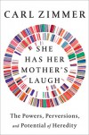 She Has Her Mother's Laugh - Carl Zimmer