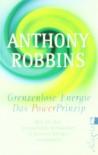 Grenzenlose Energie - Das Powerprinzip: Wie Sie Ihre persönlichen Schwächen in positive Energie verwandeln - Anthony Robbins