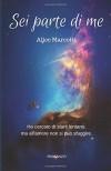 Sei parte di me - Alice Marcotti