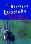 Miłość w stanie wyższej konieczności - Krystyna Lubelska