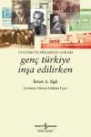 genç türkiye inşa edilirken - Ernst A.Egli