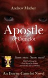 Apostle of Camelot: An Essene Camelot Novel: Book 1 - Andrew Mather