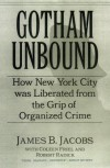 Gotham Unbound: How New York City Was Liberated from the Grip of Organized Crime - James B. Jacobs, Coleen Friel