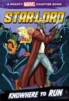 Star-Lord: Knowhere to Run: A Mighty Marvel Chapter Book - Chris Wyatt, Ron Lim, Andy Troy