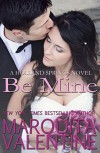 Be Mine: Holland Springs, Book 6 - Marquita Valentine