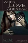 When Love Goes Bad - BroadLit