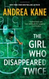 The Girl Who Disappeared Twice (Forensic Instincts) - Andrea Kane