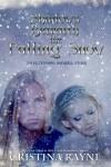 Shadows Beneath the Falling Snow - Cristina Rayne