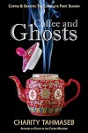 Coffee and Ghosts: The Complete First Season (Coffee and Ghosts: The Complete Seasons Book 1) - Charity Tahmaseb
