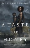 A Taste of Honey - Kai Ashante Wilson
