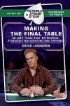 World Poker Tour(TM): Making the Final Table - Erick Lindgren, Matt Matros
