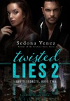Twisted Lies 2 - Sedona Venez