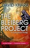 The Bleiberg Project: A Consortium Thriller - David Khara