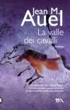 La valle dei cavalli - Jean M. Auel, Paola Campioli