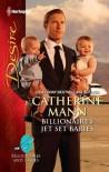 Billionaire's Jet Set Babies - Catherine Mann