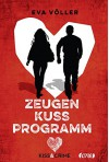 Kiss & Crime 1 - Zeugenkussprogramm - Eva Völler