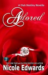 Adored (Club Destiny Book 10) - Nicole Edwards
