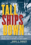 Tall Ships Down: The Last Voyages of the Pamir, Albatross, Marques, Pride of Baltimore, and Maria Asumpta - Daniel S. Parrott