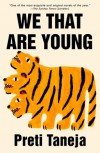 We That Are Young - Preti Taneja