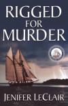 Rigged for Murder - Jenifer LeClair