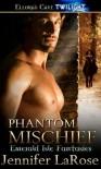 Phantom Mischief - Jennifer LaRose