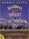 Brothers of the Knight - Debbie Allen,  Kadir Nelson (Illustrator),  Brothers Grimm