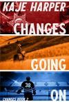 Changes Going On - Kaje Harper