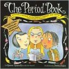 The Period Book: Everything You Don't Want to Ask (But Need to Know) - Karen Gravelle,  Debbie Palen (Illustrator)