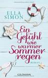 Ein Gefühl wie warmer Sommerregen: Roman - Ella Simon