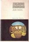 Zagadki Maroka - Jean Mazel